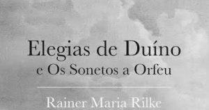 Elegias de Duíno e Os Sonetos a Orfeu - Rainer Maria Rilke (Quetzal, 2017)
