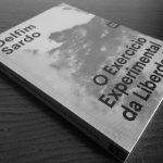 O Exercício Experimental da Liberdade – Delfim Sardo (Orfeu Negro, 2017)