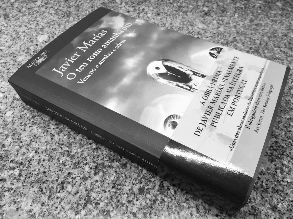 """Recensão do terceiro volume da trilogia O Teu Rosto Amanhã, chamado """"Veneno e sombra e adeus"""", escrito por Javier Marías e editado em 2018 pela Alfaguara   INTRO"""