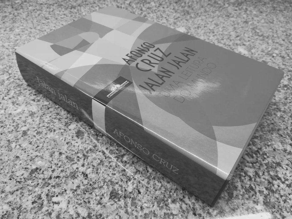 Crítica do livro Jalan Jalan (Uma Leitura do Mundo), escrito por Afonso Cruz e editado pela Companhia das Letras em 2017 | INTRO