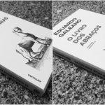 O Caçador de Histórias/O Livro dos Abraços – Eduardo Galeano (Antígona, 2017/2018)