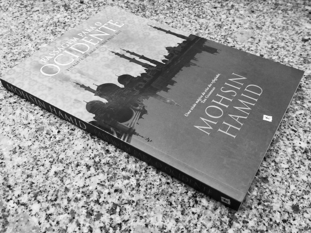 """Recensão do livro """"Passagem para o Ocidente"""", da autoria de Mohsin Hamid e publicado pela editora Saída de Emergência em 2018   INTRO"""