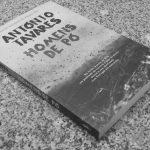 Homens de Pó – António Tavares (D. Quixote, 2019)