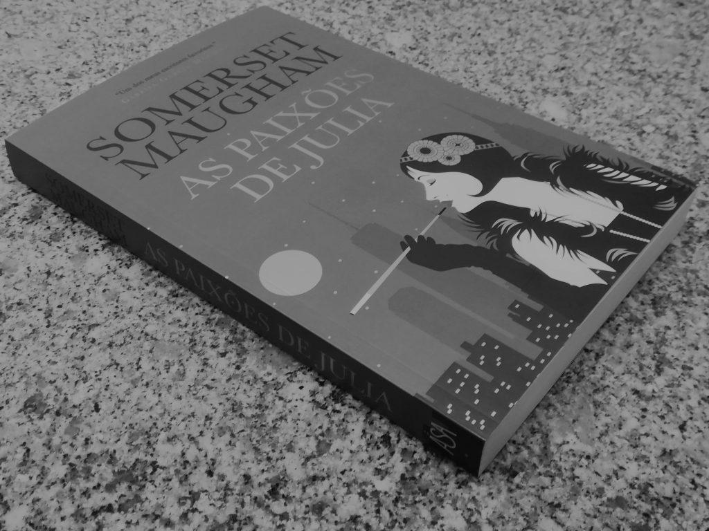 Recensão do livro As Paixões de Julia, da autoria do romancista e dramaturgo britânico Somerset Maugham, editado pela Asa em 2019 | INTRO