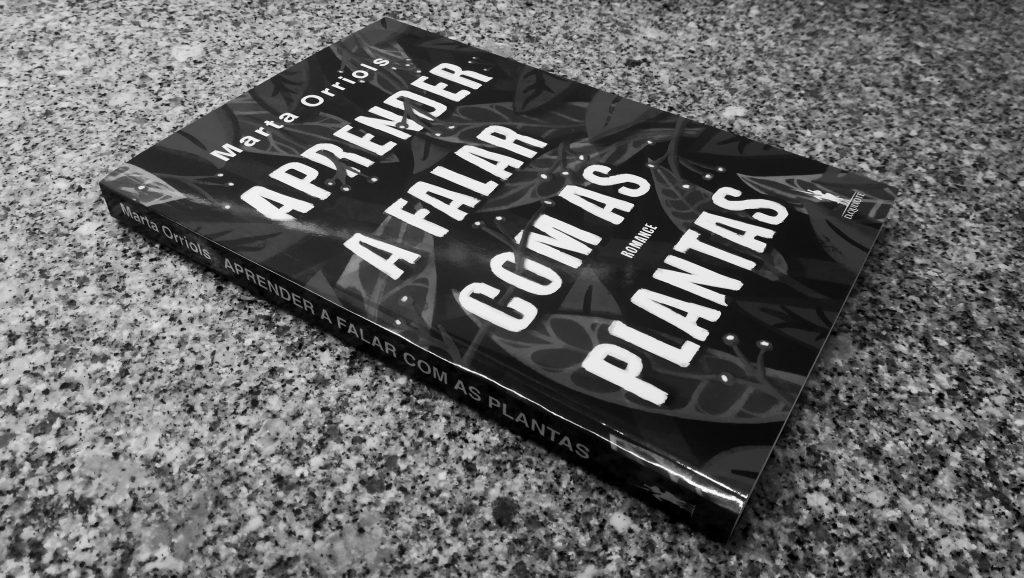"""Recensão do livro """"Aprender a Falar com as Plantas"""", escrito pela autora catalã Marta Orriols e editado em Portugal pela D. Quixote em 2020   INTRO"""