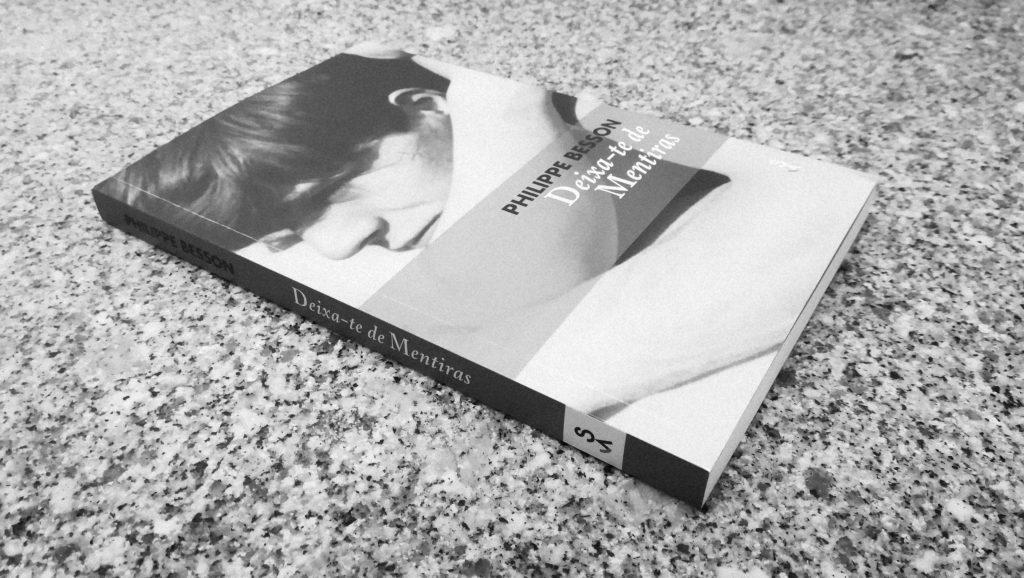 """Recensão crítica do livro """"Deixa-te de Mentiras"""", escrito pelo autor francês Philippe Besson e publicado em Portugal pela Sextante Editora em 2020   INTRO"""