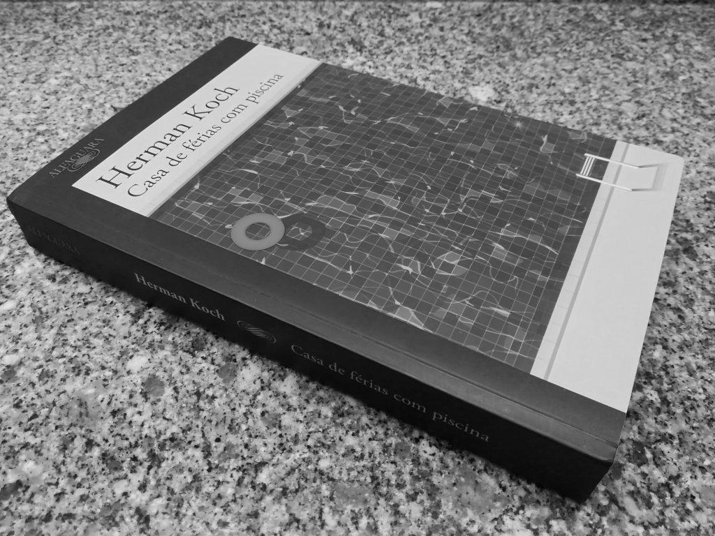 Casa de férias com piscina - Herman Koch (Alfaguara, 2016)