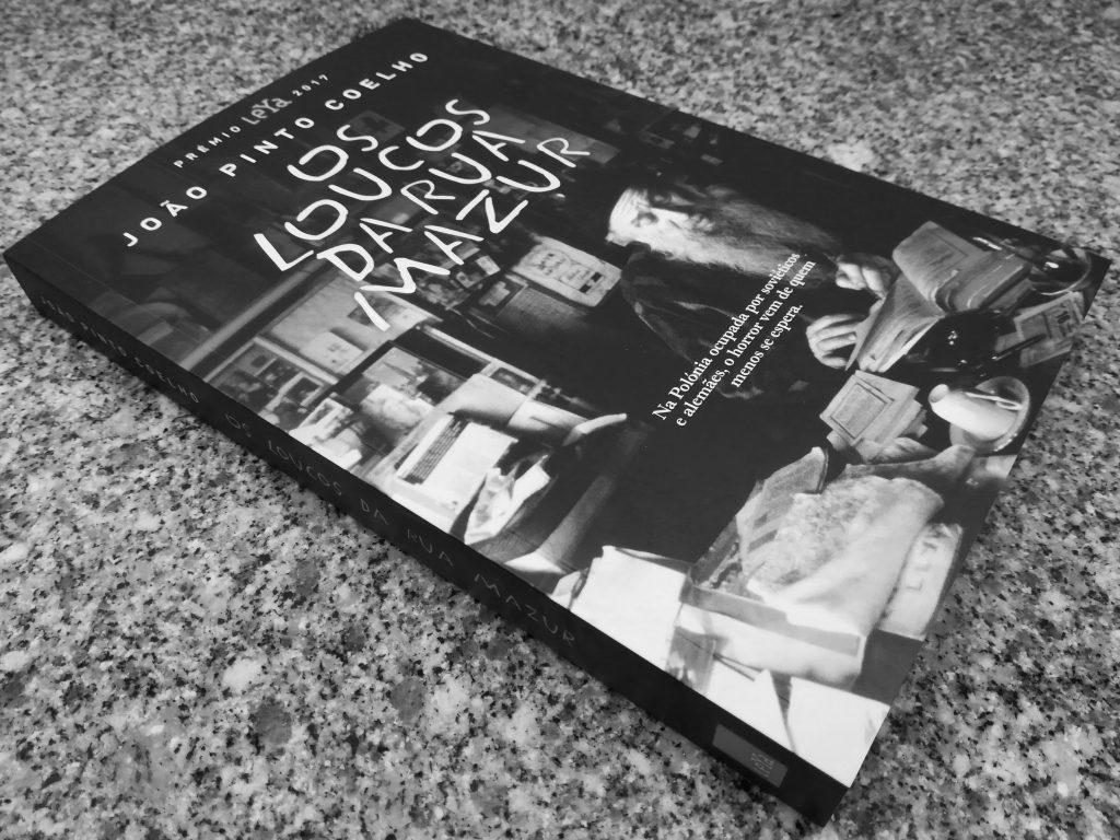 Recensão do livro Os Loucos da Rua Mazur - João Pinto Coelho (Leya, 2017)