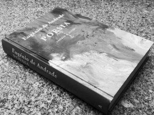Recensão de Poesia de Eugénio de Andrade, antologia que junta a integralidade da obra poética do poeta fundense, editado pela Assírio & Alvim em 2017 | INTRO