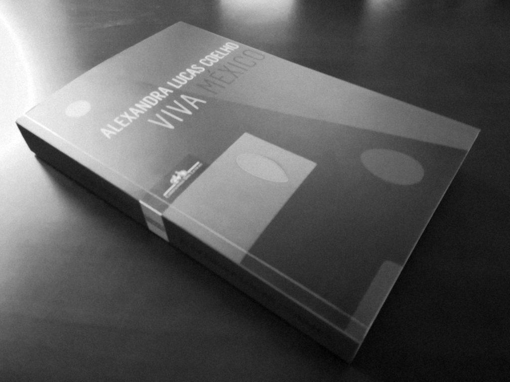 """Recensão do livro """"Viva México"""" de Alexandra Lucas Coelho reeditado pela Companhia das Letras, 2018)   INTRO"""