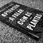 Aprender a Falar com as Plantas – Marta Orriols (D. Quixote, 2020)