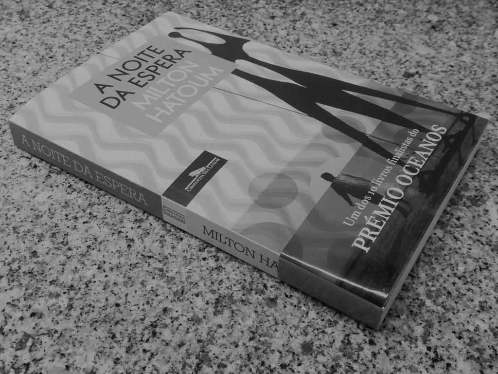 Recensão do livro A Noite da Espera, do multipremiado escritor brasileiro Milton Hatoum, editado em Portugal pela Companhia das Letras em 2019   INTRO